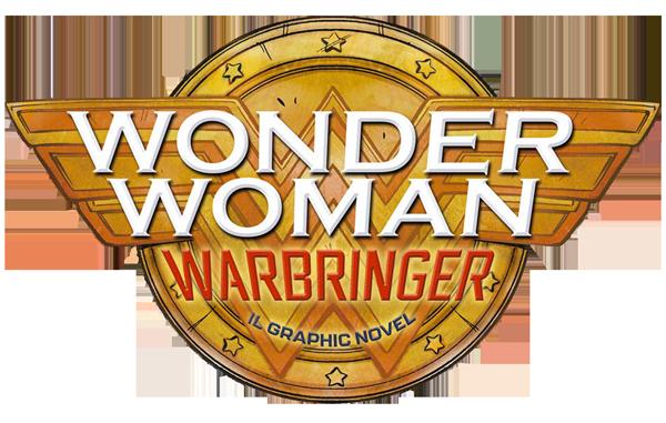WONDER WOMAN. WARBRINGER - Il graphich novel